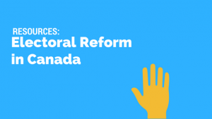 Resources: Electoral Reform in Canada