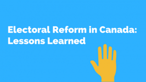 Electoral Reform: Lessons Learned