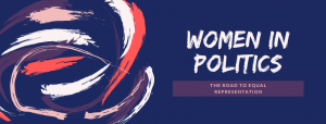 Women in Politics: The Road to Equal Representation